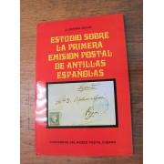 FILATELIA - Biblioteca - Catálogogos España y Colonias - U_CATANT - ESTUDIO SOBRE LA PRIMERA EMISIÓN DE ANTILLAS ESPAÑOLAS