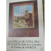<div><strong>La Capilla Ntra. Sra. Correos de Marcus<br />  </strong></div>