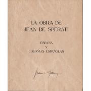 LIBRO BOOK LA OBRA DE JEAN DE SPERATI ESPAÑA Y COLONIAS ESPAÑOLAS