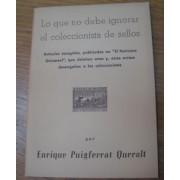 FILATELIA - Biblioteca - Catálogogos España y Colonias - EsellEd1961Puigferrat - LO QUE NO DEBE IGNORAR EL COLECCIONISTA DE SELLOS