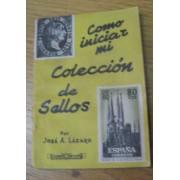 FILATELIA - Biblioteca - Catálogogos España y Colonias - EsellEd1960Lazaro - COMO INICIAR MI COLECCIÓN DE SELLOS